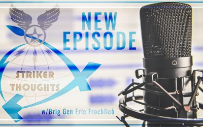 Striker Thoughts Podcast: Brig Gen Eric Froehlich